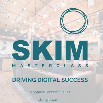 SKIM Driving Digital Success Masterclass 2018 - Singapore