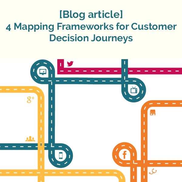 4 mapping frameworks for customer decision journey