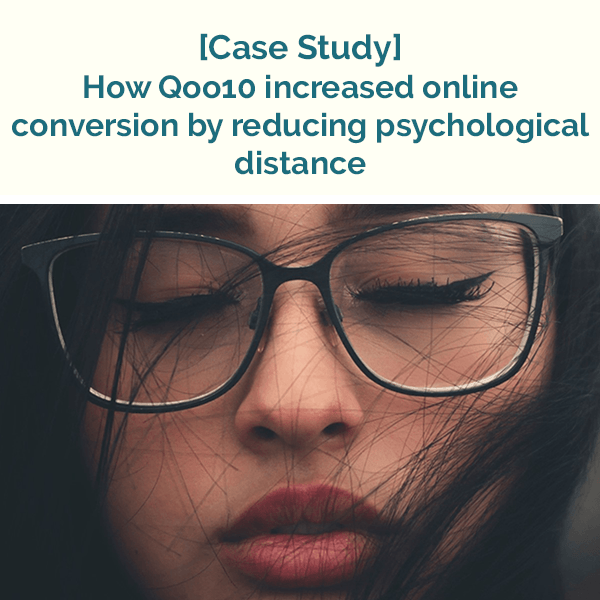 Case study: How Qoo10 increased online conversion by reducing psychological distance